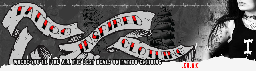 Tattoo Inspired Clothing | Tattoo Clothing and Footwear